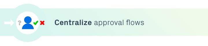 Centralize approval flows