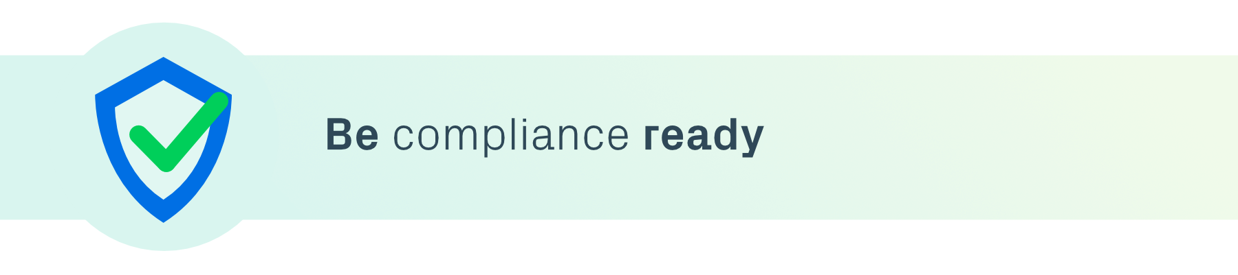 Be compliant ready